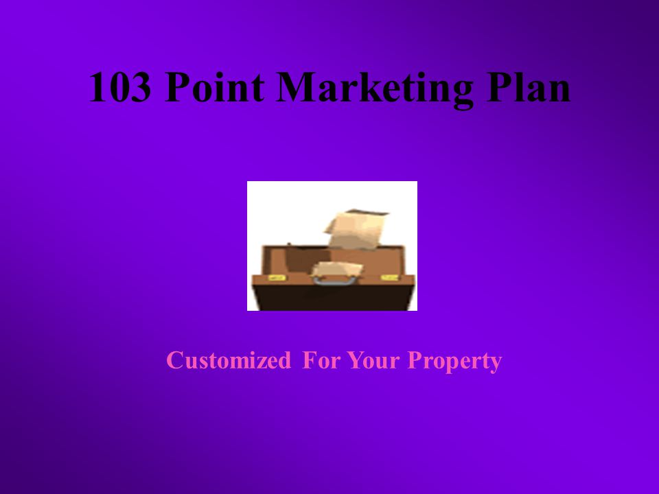 103 Point Marketing Plan Customized For Your Property