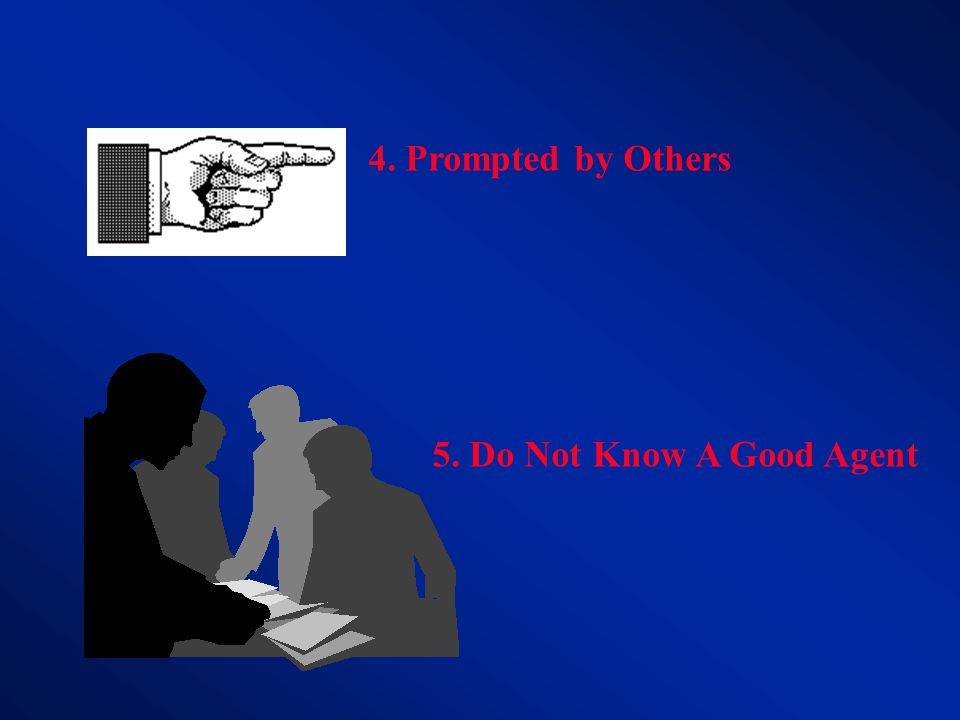 4. Prompted by Others 5. Do Not Know A Good Agent