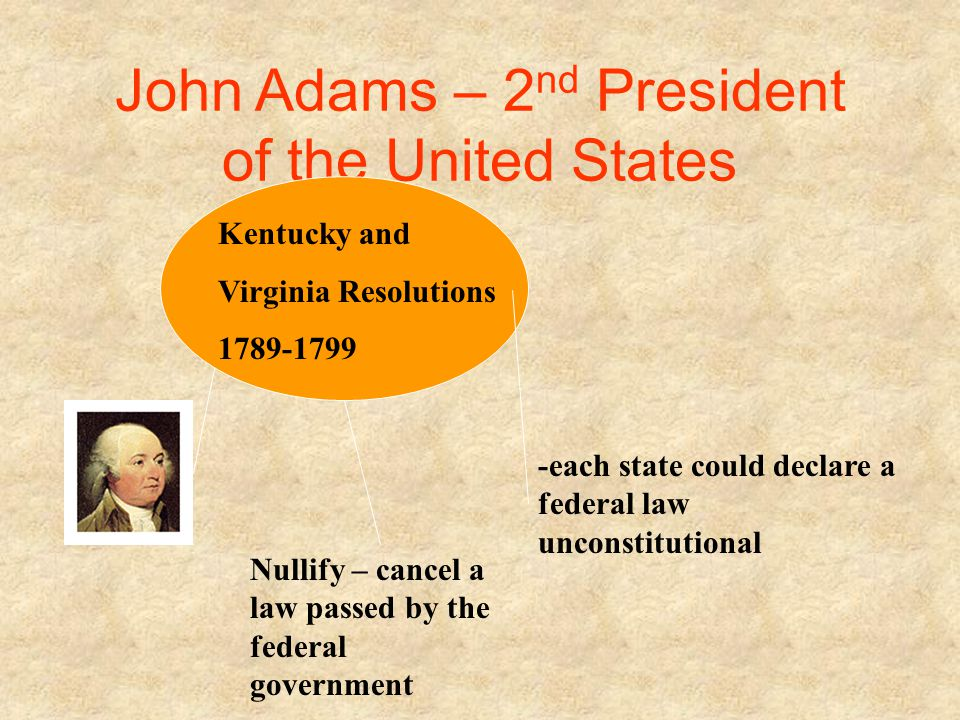 John Adams – 2 nd President of the United States Sedition Act Meant to weaken the Democratic- Republican Party -Sedition – stirring up rebellion Could