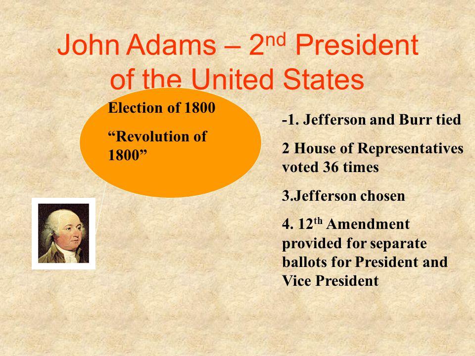 John Adams – 2 nd President of the United States XYZ Affair 1797 -France Upset -Neutrality Proclamation --Jay's Treaty Adams sent ambassador -Frenchma