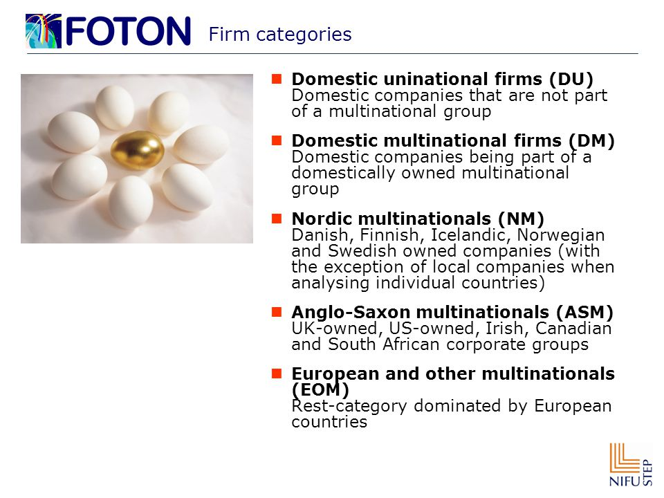 Firm categories Domestic uninational firms (DU) Domestic companies that are not part of a multinational group Domestic multinational firms (DM) Domest