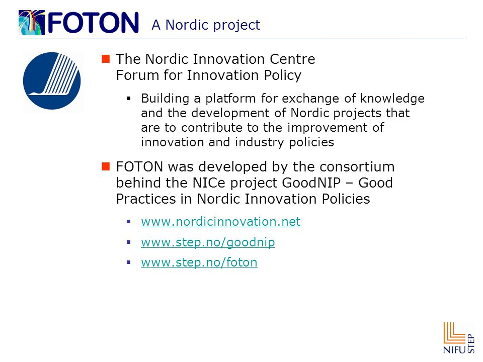A Nordic project The Nordic Innovation Centre Forum for Innovation Policy  Building a platform for exchange of knowledge and the development of Nordi