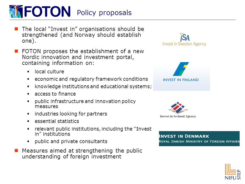 """Policy proposals The local """"Invest in"""" organisations should be strengthened (and Norway should establish one). FOTON proposes the establishment of a n"""
