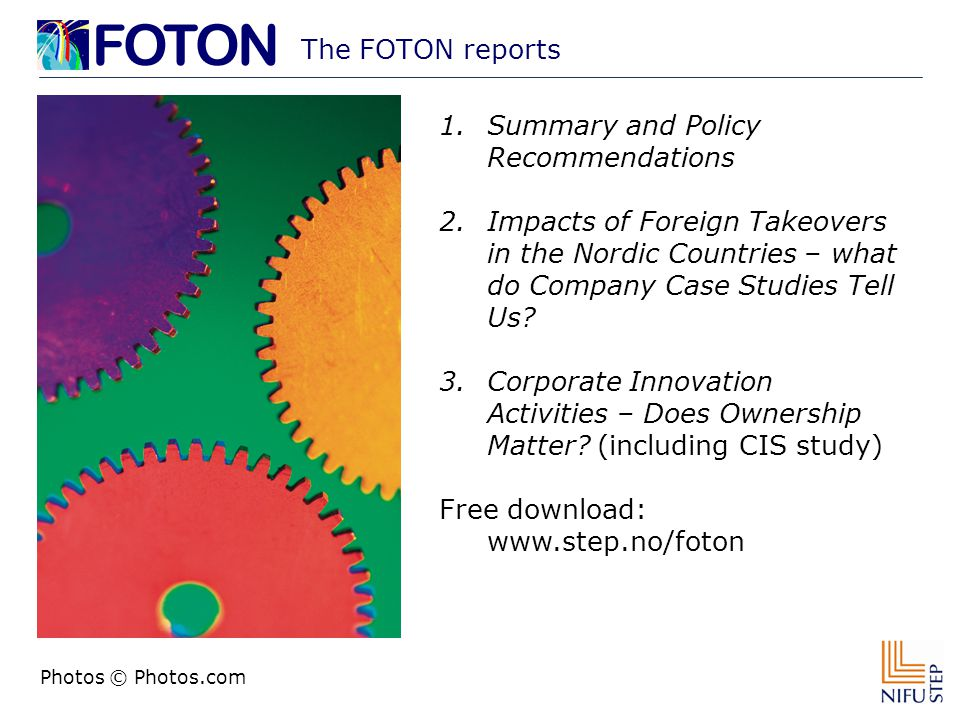 The FOTON reports 1.Summary and Policy Recommendations 2.Impacts of Foreign Takeovers in the Nordic Countries – what do Company Case Studies Tell Us.