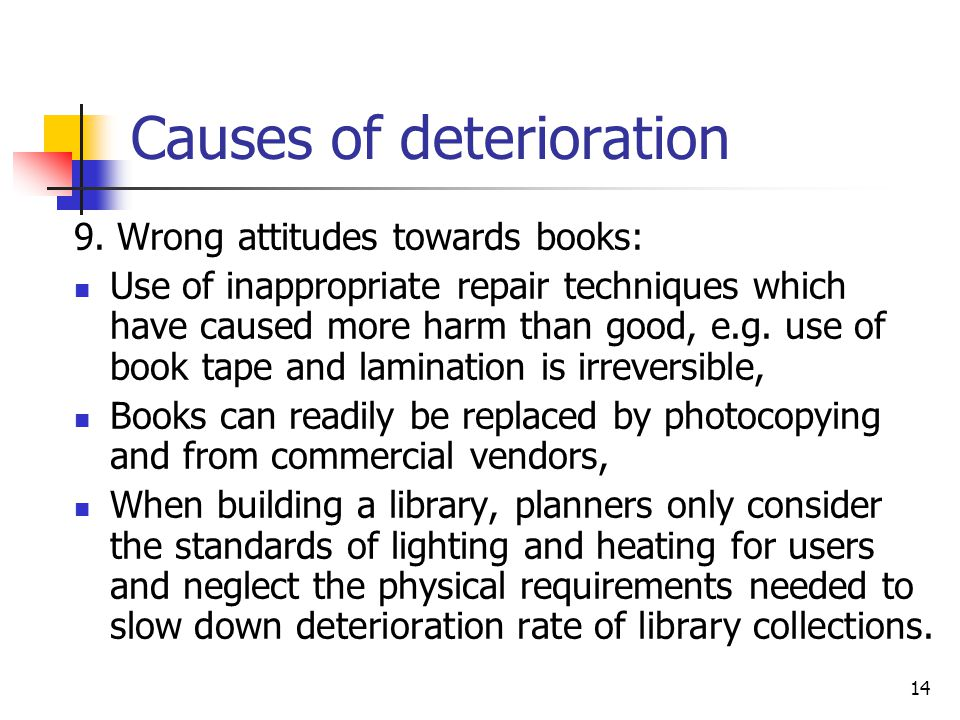14 Causes of deterioration 9.