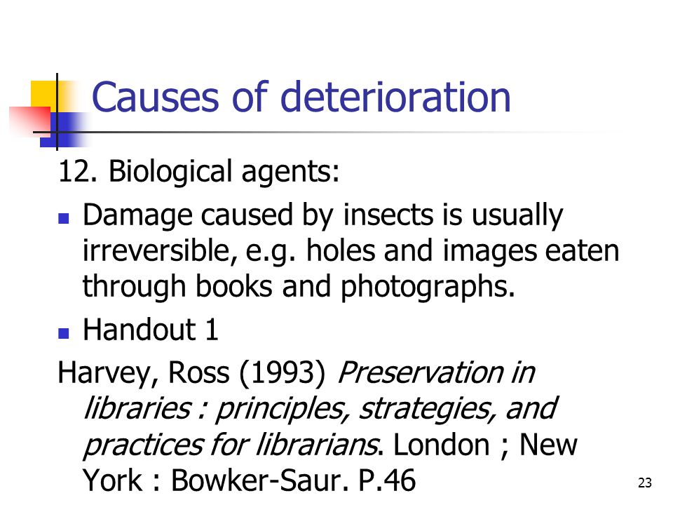 23 Causes of deterioration 12.
