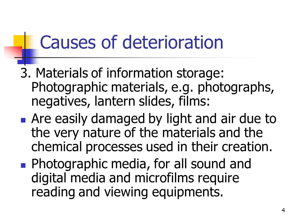 4 Causes of deterioration 3. Materials of information storage: Photographic materials, e.g.
