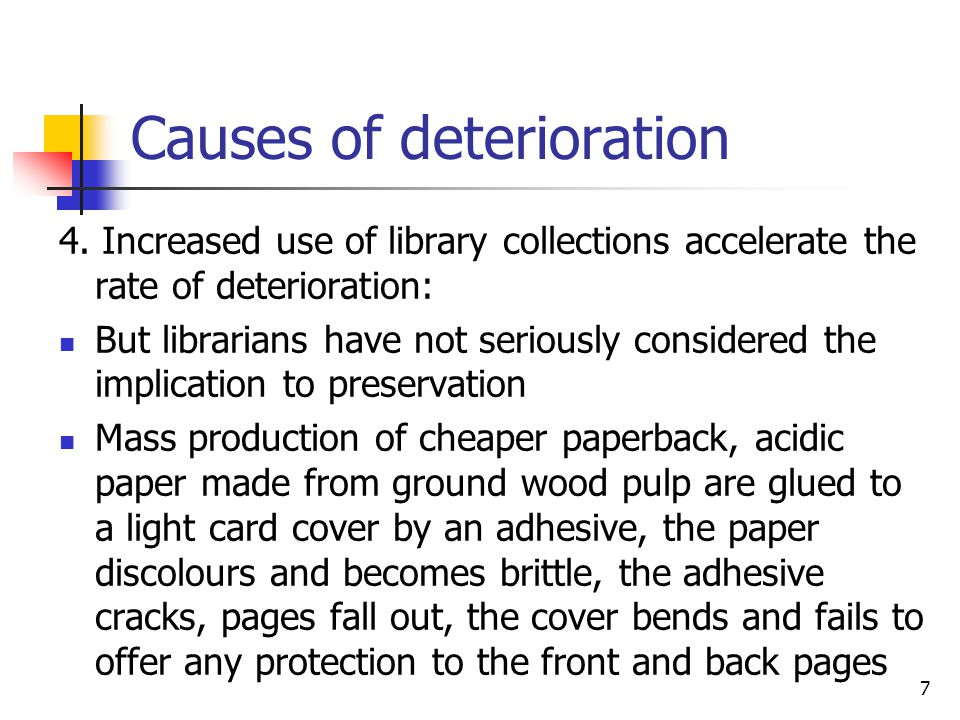 7 Causes of deterioration 4.