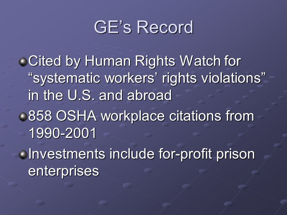 GE's Record Cited by Human Rights Watch for systematic workers' rights violations in the U.S.