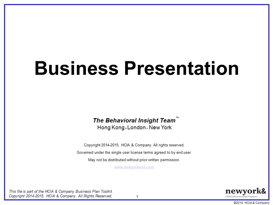 ©2014 HCIA & Company 1 Business Presentation This file is part of the HCIA & Company Business Plan Toolkit.
