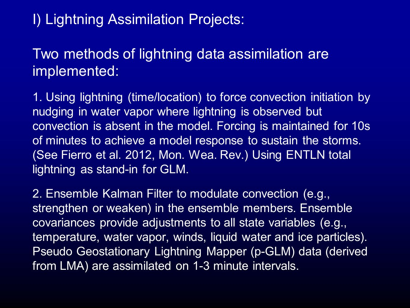 I) Lightning Assimilation Projects: Two methods of lightning data assimilation are implemented: 1.