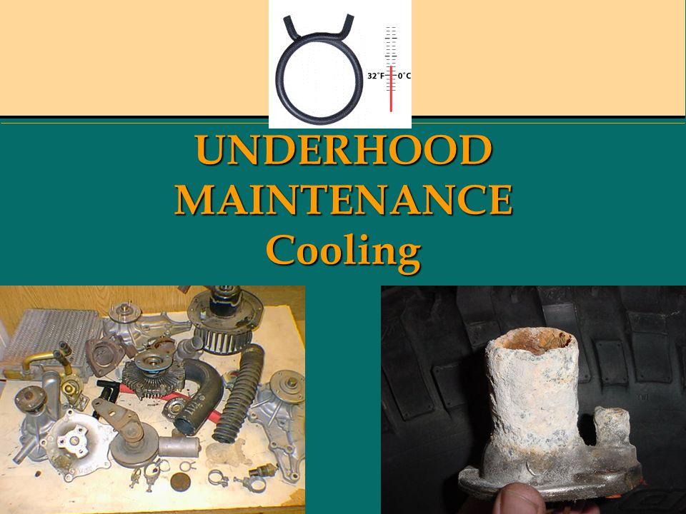 UNDERHOOD MAINTENANCE Cooling