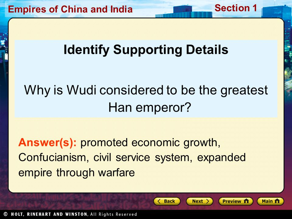 Section 1 Empires of China and India Identify Supporting Details Why is Wudi considered to be the greatest Han emperor? Answer(s): promoted economic g
