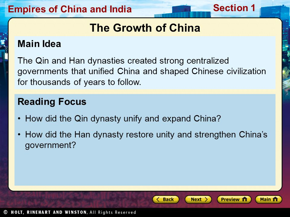 Section 1 Empires of China and India Reading Focus How did the Qin dynasty unify and expand China? How did the Han dynasty restore unity and strengthe