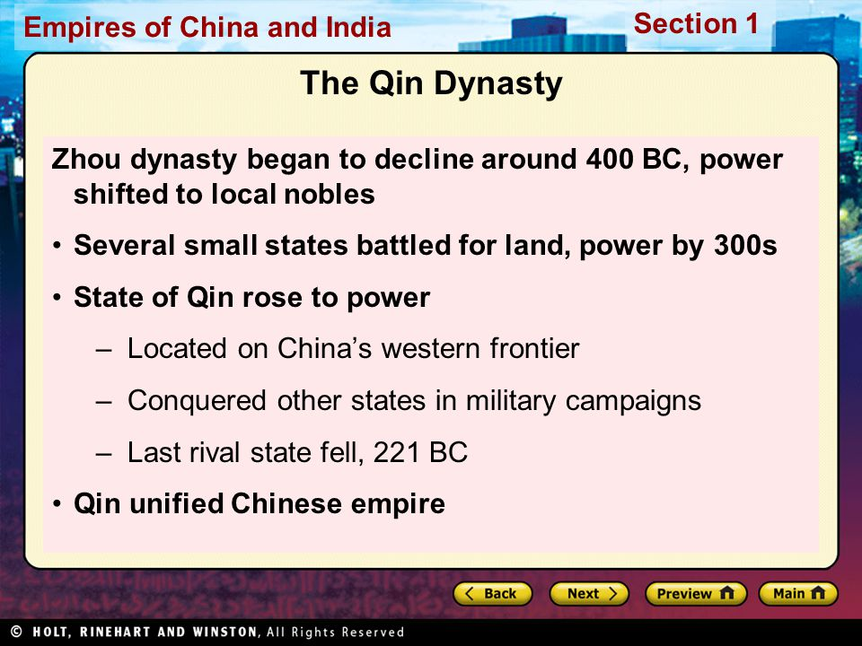 Section 1 Empires of China and India The Qin Dynasty Zhou dynasty began to decline around 400 BC, power shifted to local nobles Several small states b