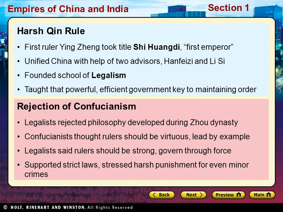 Section 1 Empires of China and India Rejection of Confucianism Legalists rejected philosophy developed during Zhou dynasty Confucianists thought ruler