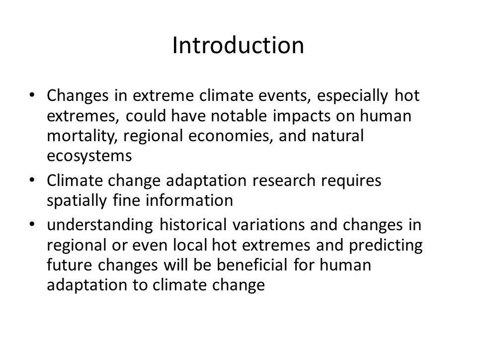 Introduction The Gaussian/normal assumption( 正态分布假定 ) has been widely used in many previous studies on climate variability and change that have used traditional statistical methods (e.g.
