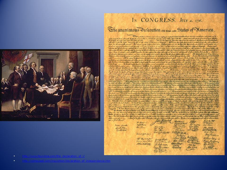 http://www.founding.com/the_declaration_of_i/ http://compuball.com/Inquisition/declaration_of_independence.htm