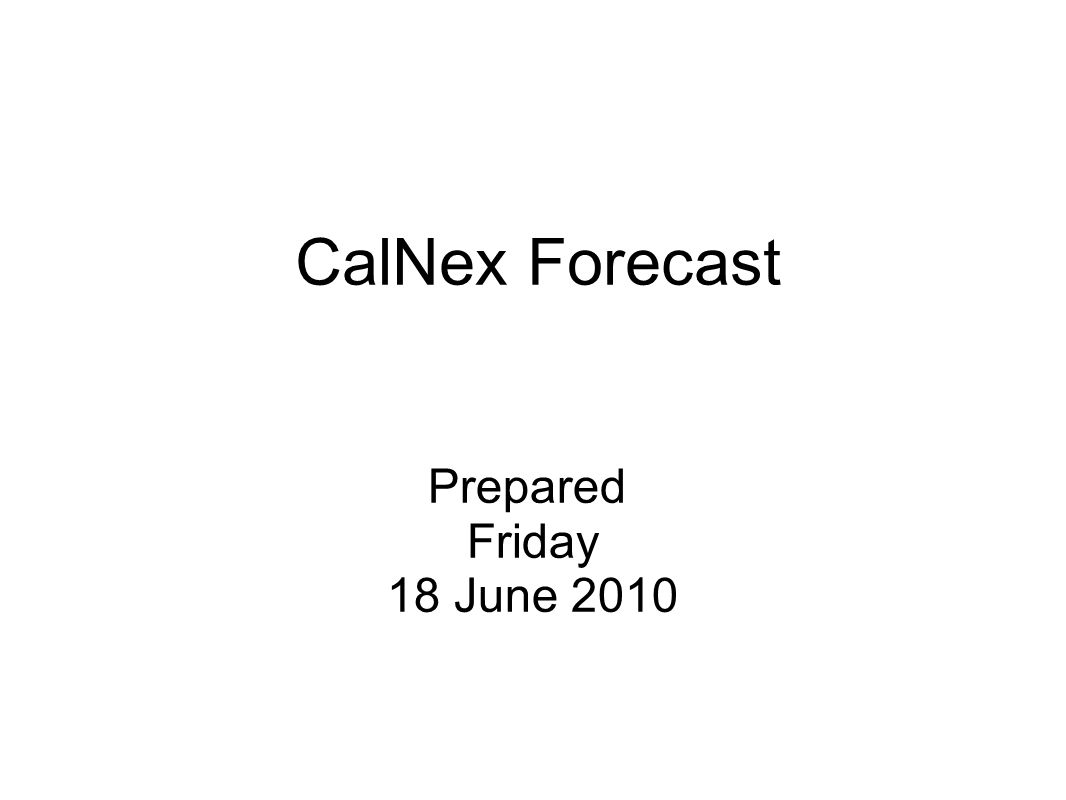CalNex Forecast Prepared Friday 18 June 2010