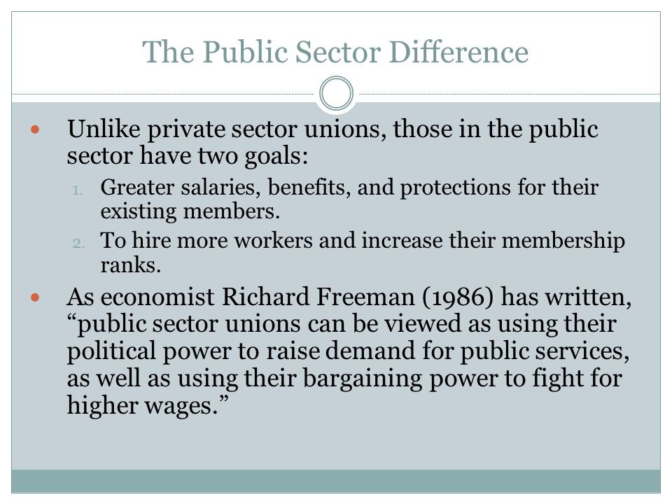 The Public Sector Difference The goal of increasing pay can be in tension with the incentive to expand public employment.