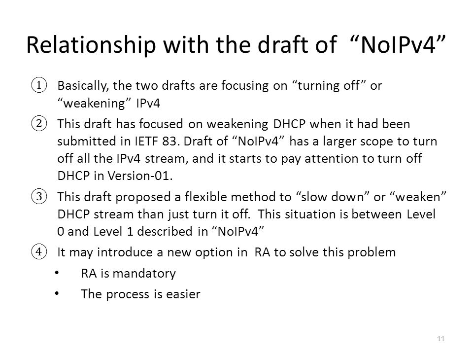 Relationship with the draft of NoIPv4 11 ①Basically, the two drafts are focusing on turning off or weakening IPv4 ②This draft has focused on weakening DHCP when it had been submitted in IETF 83.