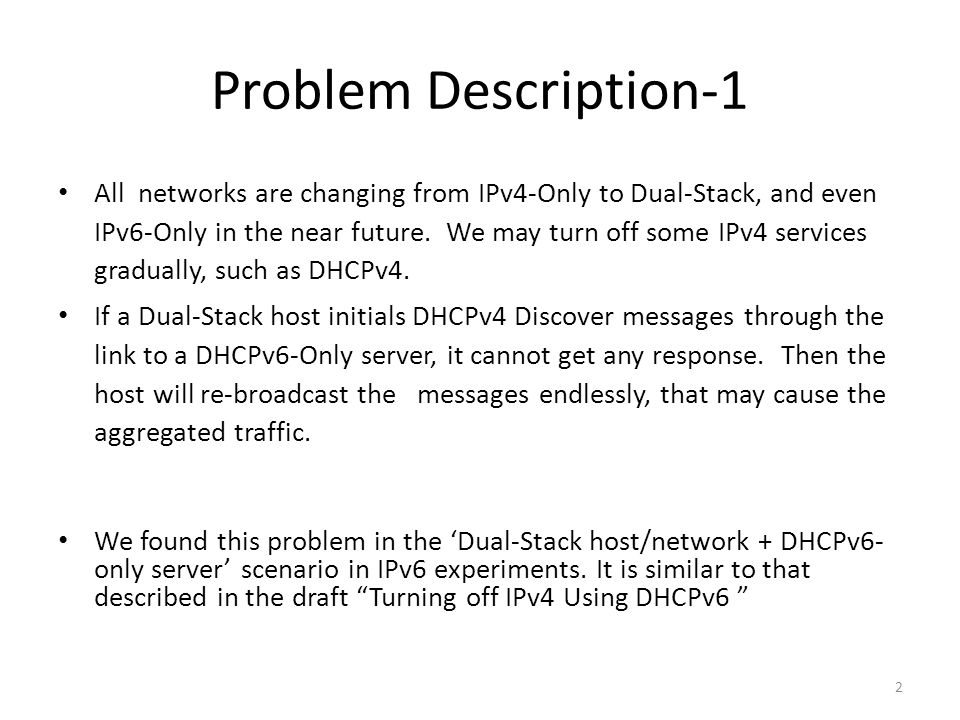 Problem Description-1 All networks are changing from IPv4-Only to Dual-Stack, and even IPv6-Only in the near future.