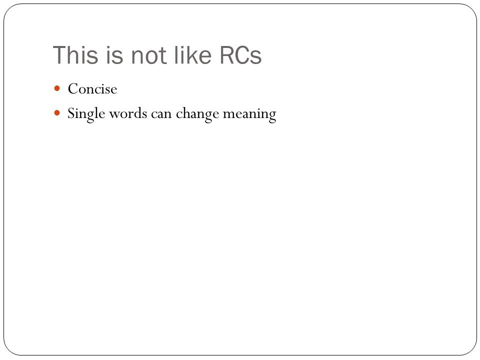 This is not like RCs Concise Single words can change meaning