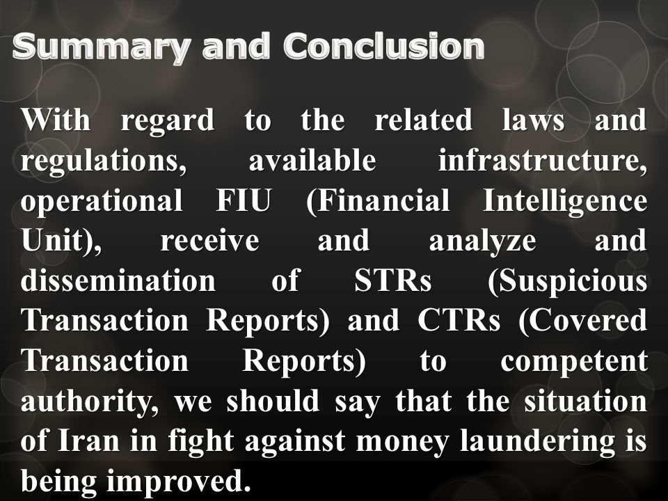With regard to the related laws and regulations, available infrastructure, operational FIU (Financial Intelligence Unit), receive and analyze and diss