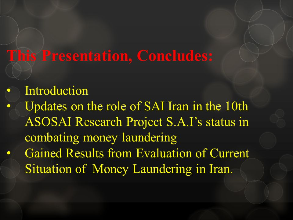 This Presentation, Concludes: Introduction Updates on the role of SAI Iran in the 10th ASOSAI Research Project S.A.I's status in combating money laund
