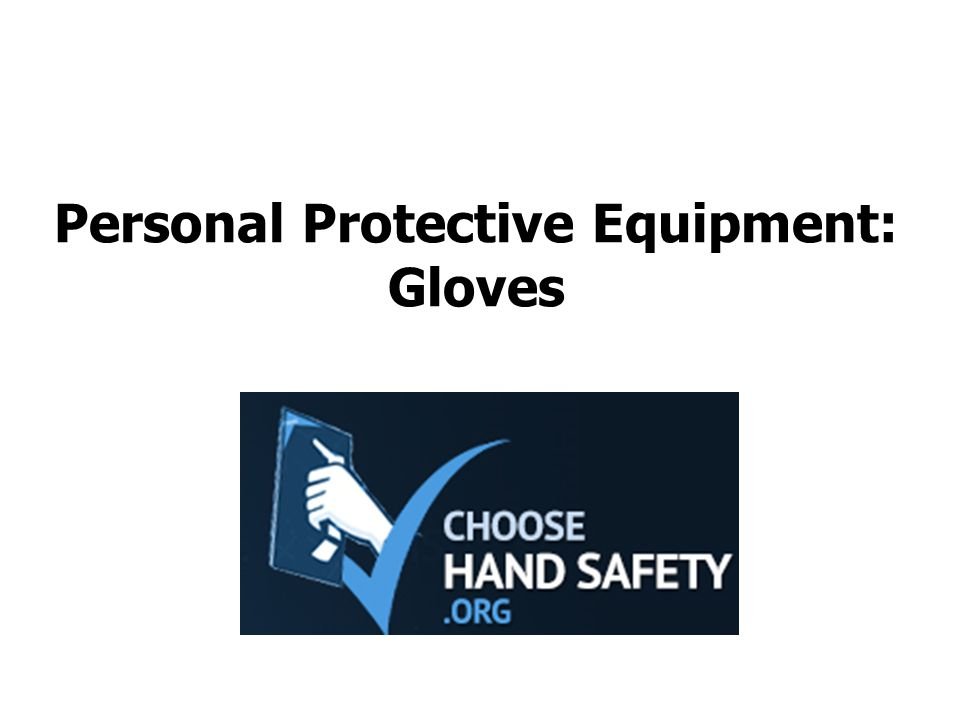 When taking off your glove (doffing), always assume PPE is contaminated and peel the glove away from you body Source: CPWR -- A Safety & Health Practitioner s Guide to Skin Protection