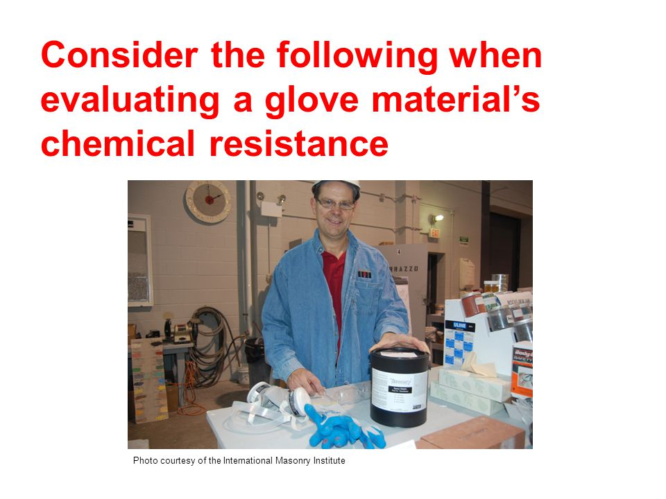Factors to consider ProcessExplanation Permeationa chemical passes through protective glove material at a molecular level Breakthrough time the time required for a chemical to pass through the glove material Degradationthe change in one or more of the material's physical properties.