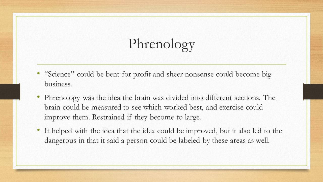 Phrenology Science could be bent for profit and sheer nonsense could become big business.