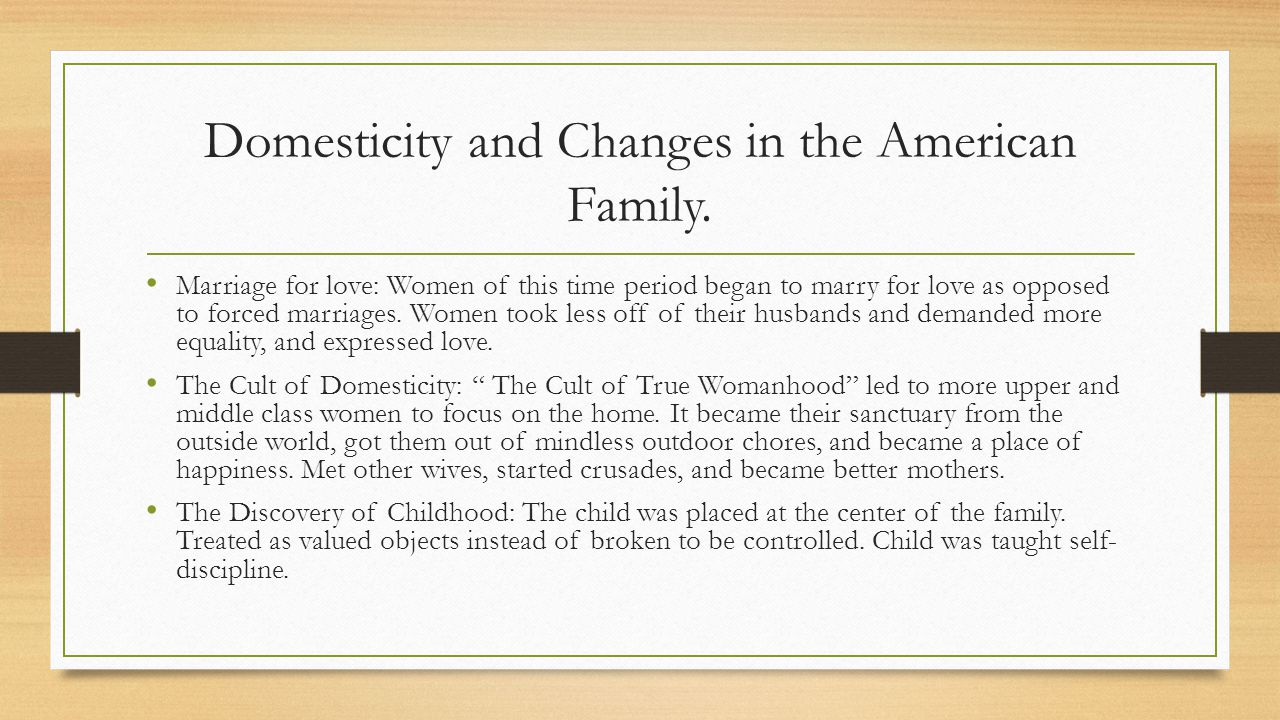 Domesticity and Changes in the American Family.