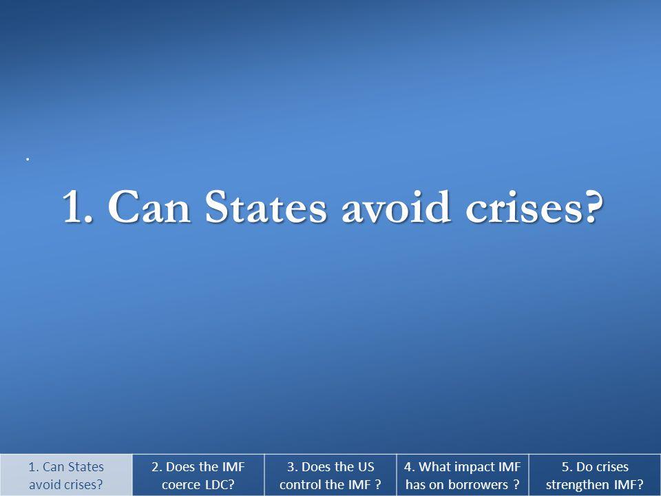 1. Can States avoid crises. 1. Can States avoid crises.