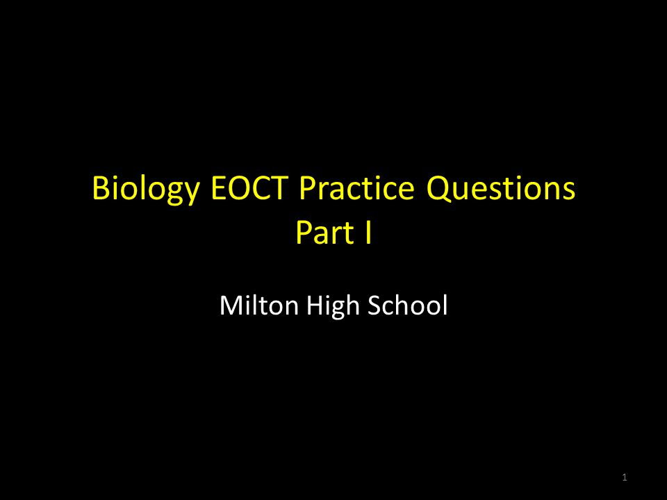 Biology EOCT Practice Questions Part I Milton High School 1