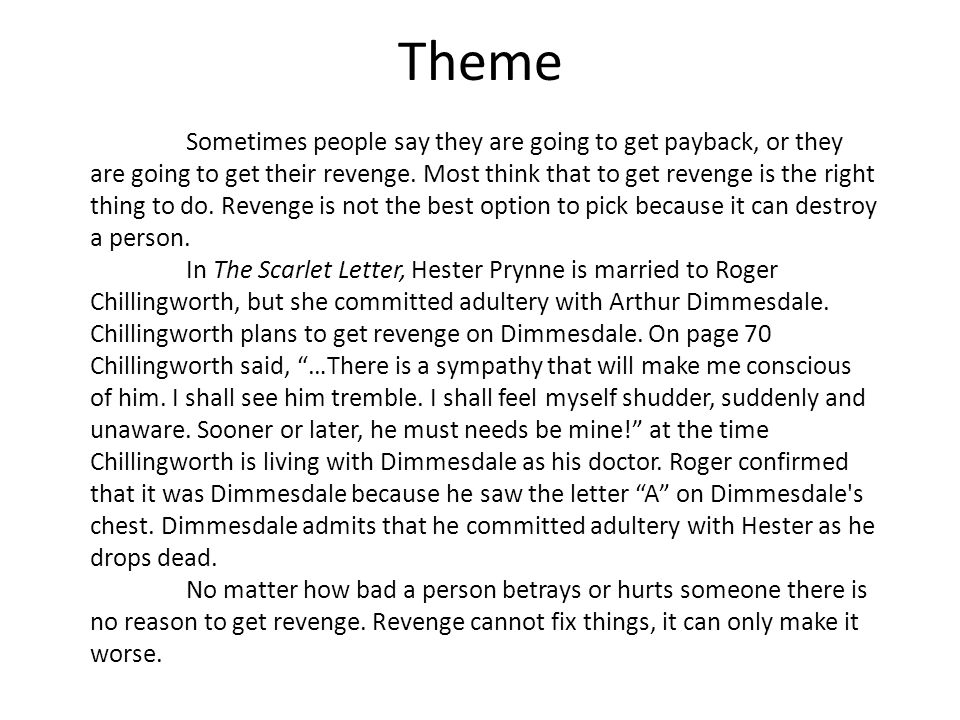 Theme Sometimes people say they are going to get payback, or they are going to get their revenge.
