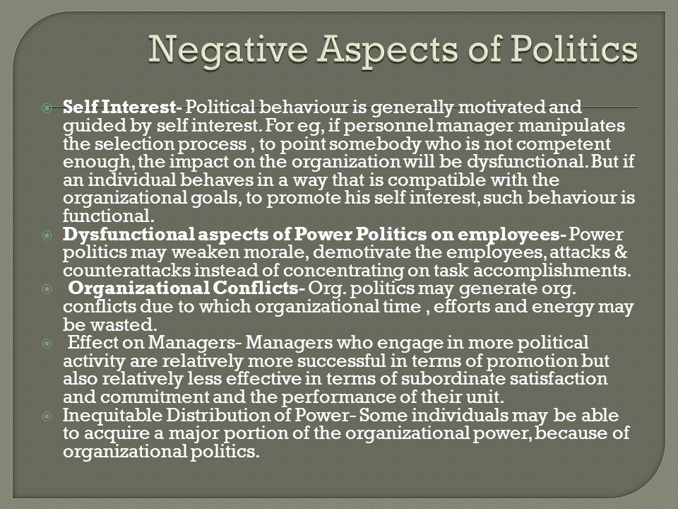  Self Interest- Political behaviour is generally motivated and guided by self interest.
