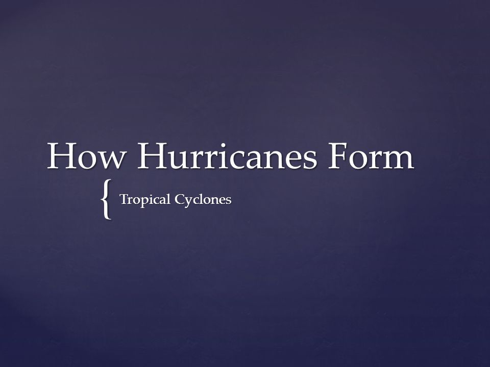 { How Hurricanes Form Tropical Cyclones