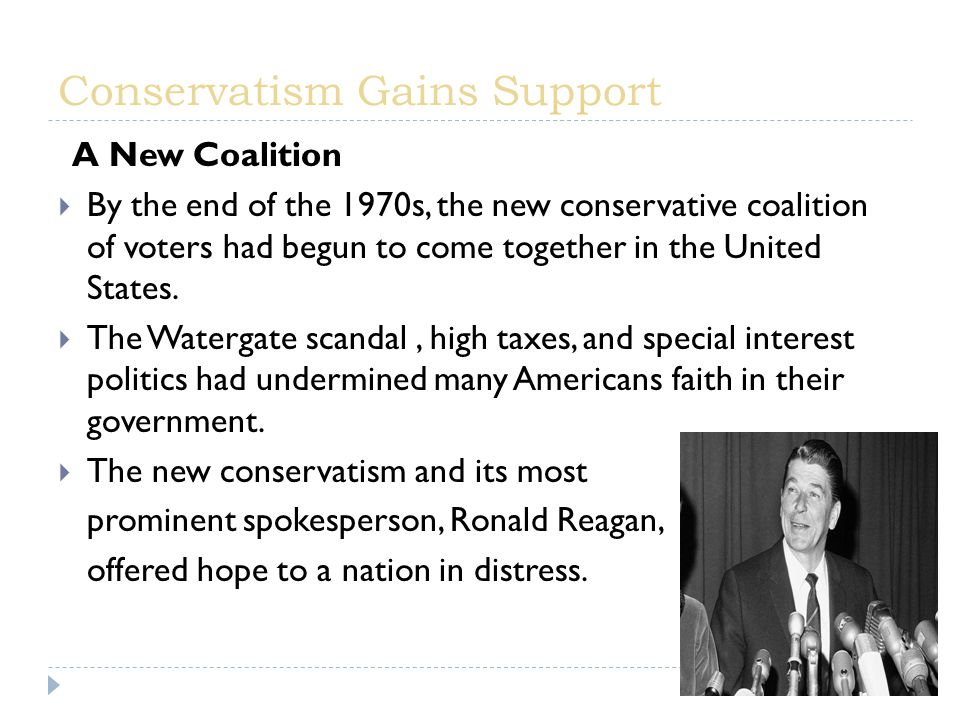 A New Coalition  By the end of the 1970s, the new conservative coalition of voters had begun to come together in the United States.
