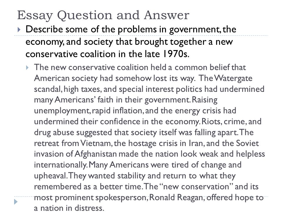Essay Question and Answer  Describe some of the problems in government, the economy, and society that brought together a new conservative coalition in the late 1970s.