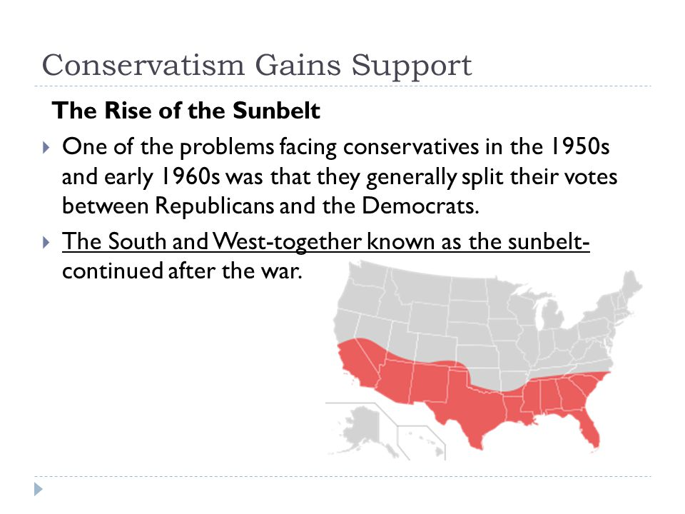 Sunbelt Conservatism  Industry in the Northeast was in decline, leading to the region's nickname-the Rust Belt.