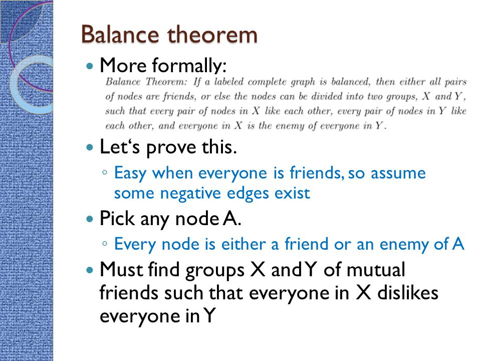 Balance theorem Candidate solution ◦ X = A´s friends ◦ Y = A´s enemies This is the correct solution.
