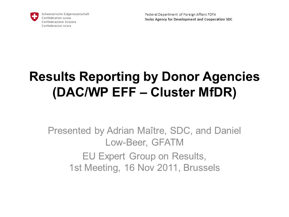 Background Topic stems from JV MfDR  work plan 2010-2011 of Cluster MfDR (WP EFF) Emerging landscape of Donor Result Reports –Mostly new; unlike MO –Some interest in sharing experience Pressure by authorizing environment to show results  risk of parallel systems Emerging National Systems  use/strengthen them vs.