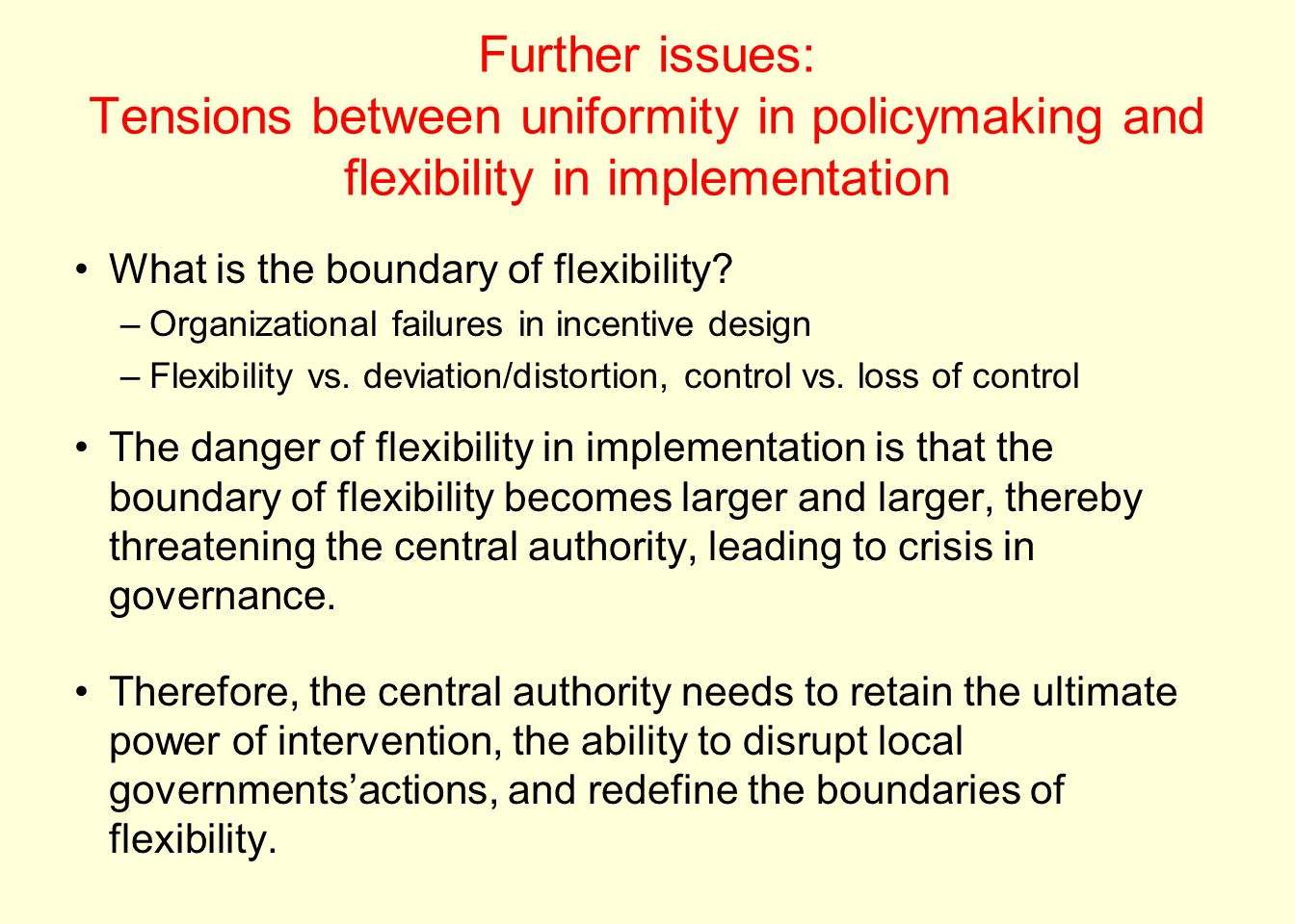 Further issues: Tensions between uniformity in policymaking and flexibility in implementation What is the boundary of flexibility? –Organizational fai