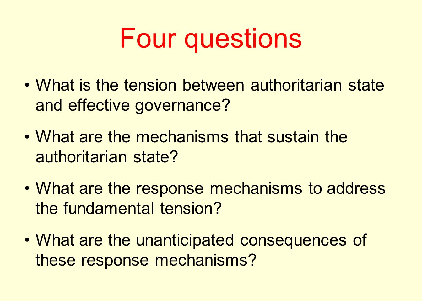 Four questions What is the tension between authoritarian state and effective governance? What are the mechanisms that sustain the authoritarian state?