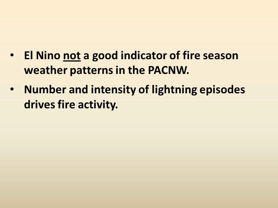 El Nino not a good indicator of fire season weather patterns in the PACNW.