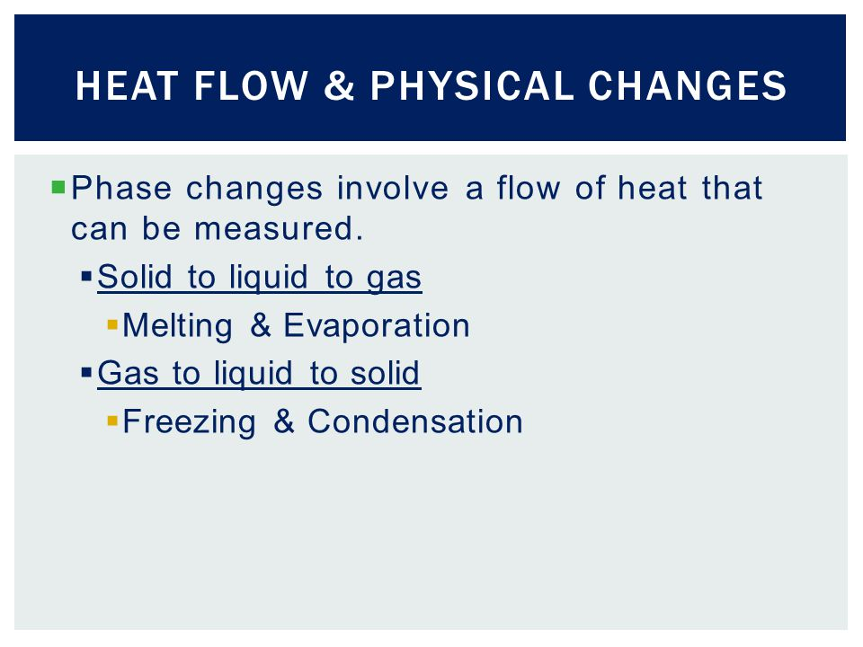  Phase changes involve a flow of heat that can be measured.