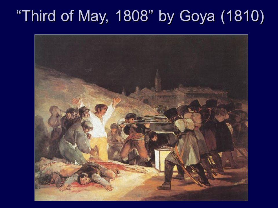 """""""Third of May, 1808"""" by Goya (1810)"""