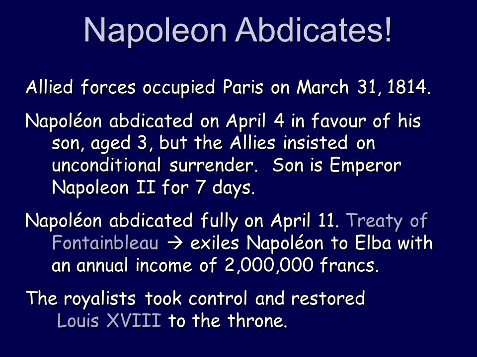 Napoleon Abdicates. Allied forces occupied Paris on March 31, 1814.