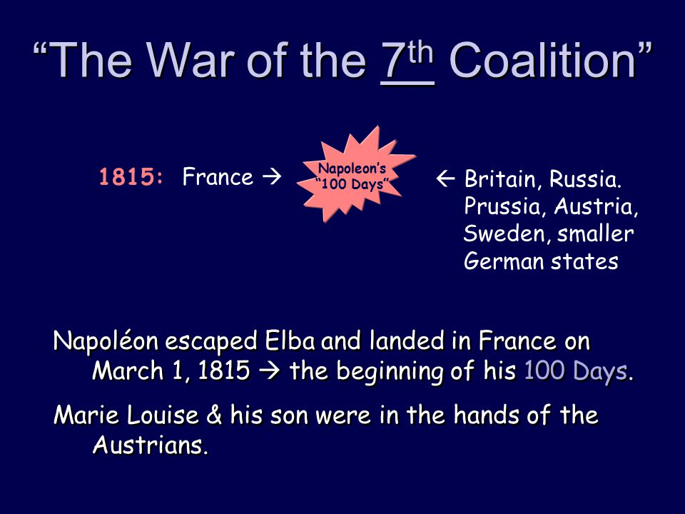 The War of the 7 th Coalition  Britain, Russia.